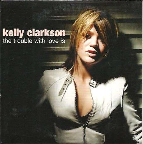 Coverafbeelding The Trouble With Love Is - Kelly Clarkson