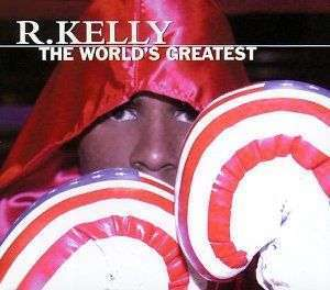 Coverafbeelding The World's Greatest - R. Kelly