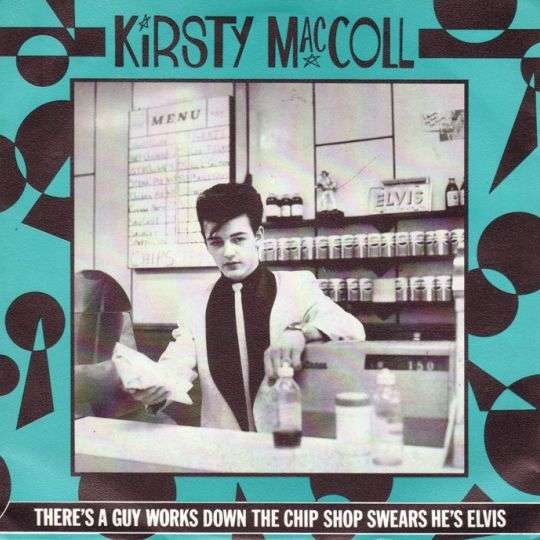 Coverafbeelding Kirsty MacColl - There's A Guy Works Down The Chip Shop Swears He's Elvis