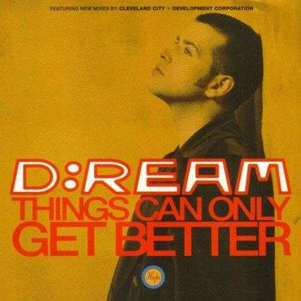 Coverafbeelding D:ream - Things Can Only Get Better