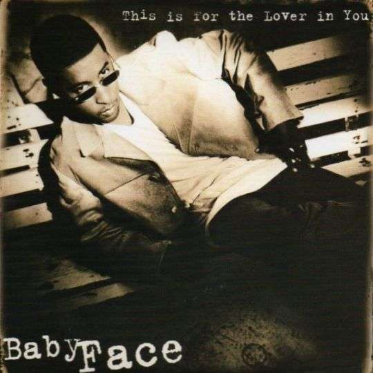 Coverafbeelding This Is For The Lover In You - Babyface