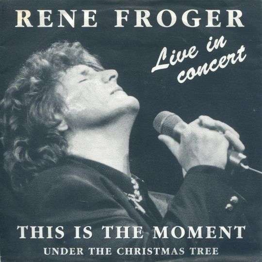 Coverafbeelding This Is The Moment - Live In Concert - Rene Froger