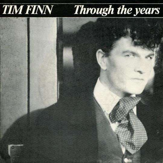 Coverafbeelding Tim Finn - Through The Years