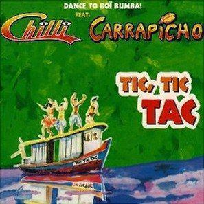 Coverafbeelding Tic, Tic Tac - Chilli Feat. Carrapicho