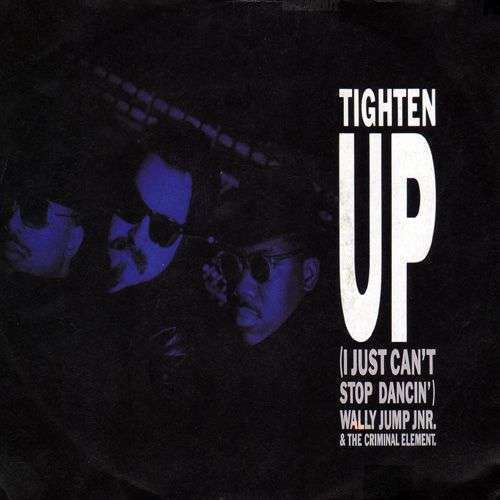 Coverafbeelding Wally Jump Jnr. & The Criminal Element - Tighten Up (I Just Can't Stop Dancin')