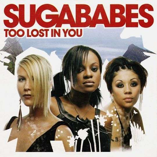 Coverafbeelding Sugababes - Too Lost In You