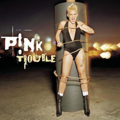 Coverafbeelding P!nk - Trouble