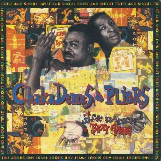 Coverafbeelding Twist And Shout - Chaka Demus & Pliers With Jack Radics & Taxi Gang