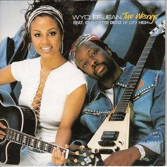 Coverafbeelding Two Wrongs - Wyclef Jean Feat. Claudette Ortiz Of City High
