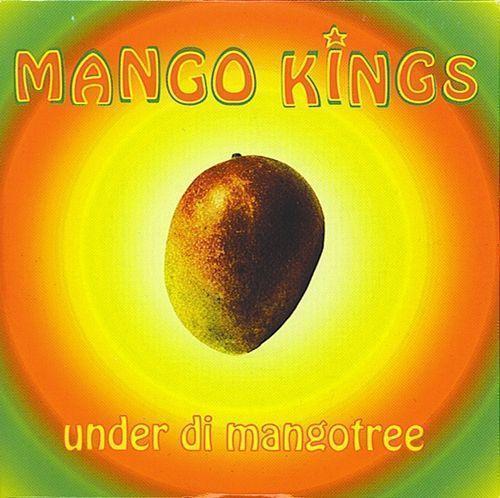 Coverafbeelding Mango Kings - Under Di Mangotree