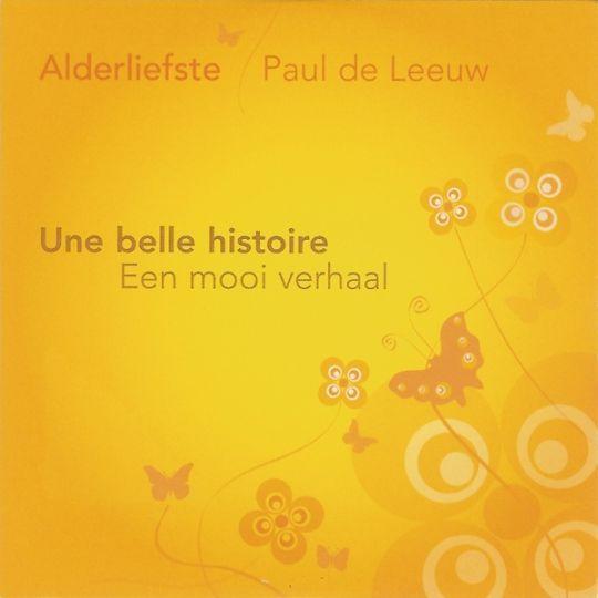 Coverafbeelding Une Belle Histoire - Een Mooi Verhaal - Alderliefste & Paul De Leeuw