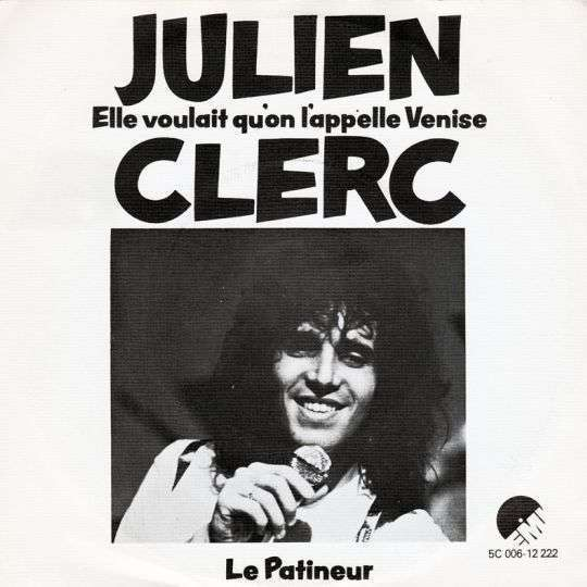 Coverafbeelding Elle Voulait Qu'on L'appelle Venise - Julien Clerc