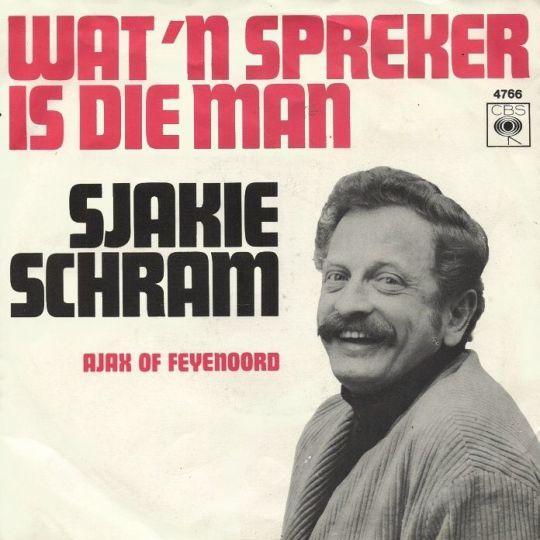 Coverafbeelding Sjakie Schram - Wat 'n Spreker Is Die Man