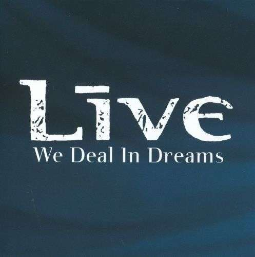 Coverafbeelding We Deal In Dreams - Live