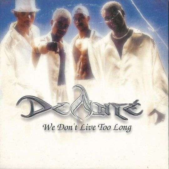 Coverafbeelding We Don't Live Too Long - Deanté