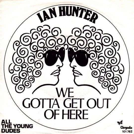 Coverafbeelding Ian Hunter - We Gotta Get Out Of Here
