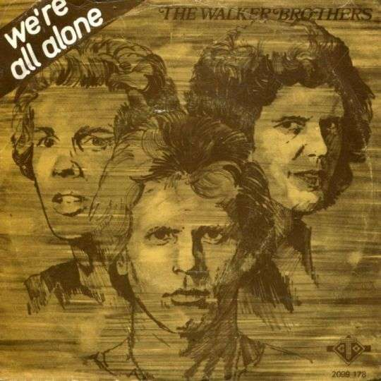 Coverafbeelding We're All Alone - The Walker Brothers