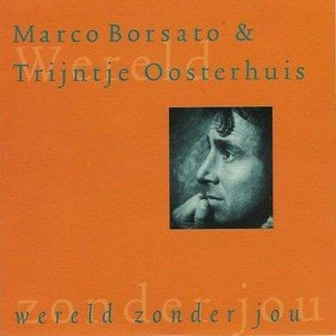 Coverafbeelding Wereld Zonder Jou - Marco Borsato & Trijntje Oosterhuis