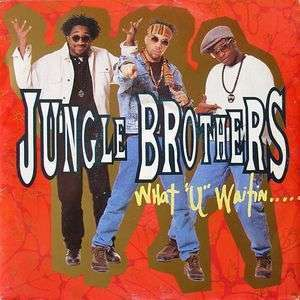 "Coverafbeelding Jungle Brothers - What ""U"" Waitin..... ""4""?"