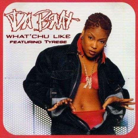 Coverafbeelding What'chu Like - Da Brat Featuring Tyrese