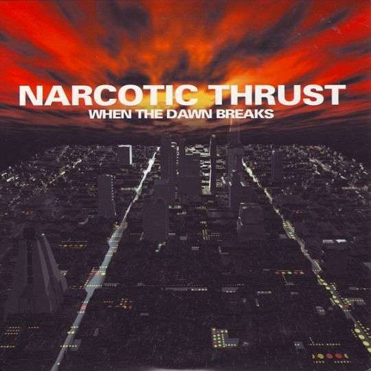 Coverafbeelding When The Dawn Breaks - Narcotic Thrust