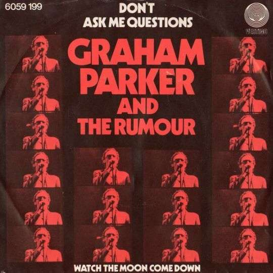 Coverafbeelding Graham Parker and The Rumour - Don't Ask Me Questions
