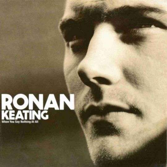 Coverafbeelding Ronan Keating - When You Say Nothing At All