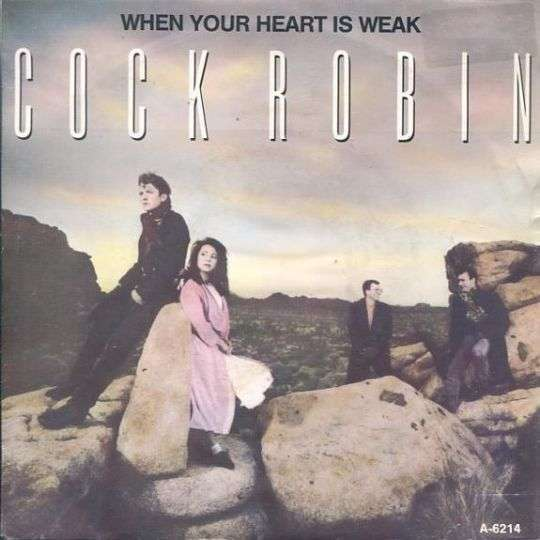 Coverafbeelding When Your Heart Is Weak - Cock Robin