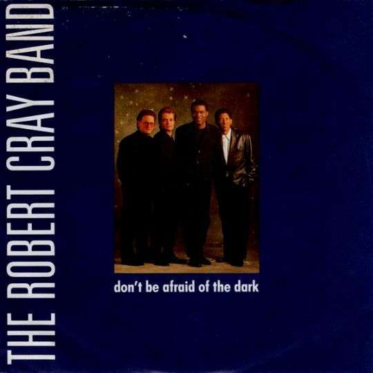 Coverafbeelding The Robert Cray Band - Don't Be Afraid Of The Dark