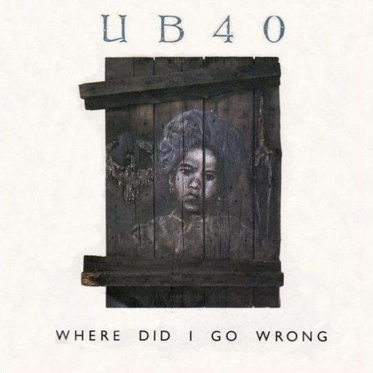 Coverafbeelding Where Did I Go Wrong - Ub40
