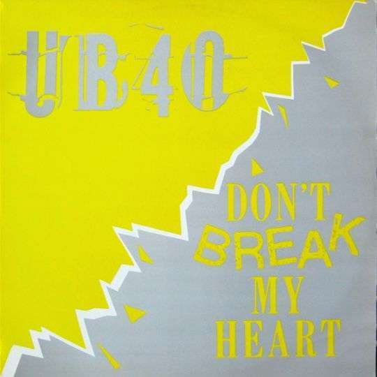 Coverafbeelding Don't Break My Heart - Ub40