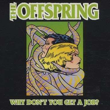Coverafbeelding Why Don't You Get A Job? - The Offspring