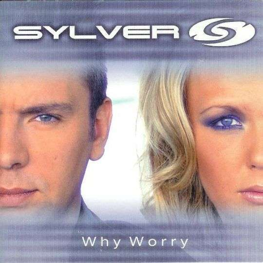 Coverafbeelding Why Worry - Sylver