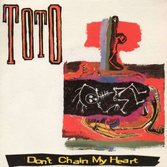 Coverafbeelding Don't Chain My Heart - Toto