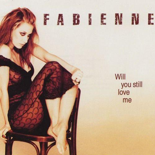 Coverafbeelding Fabienne - Will You Still Love Me