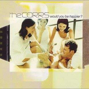 Coverafbeelding Would You Be Happier? - The Corrs