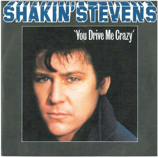 Coverafbeelding You Drive Me Crazy - Shakin' Stevens