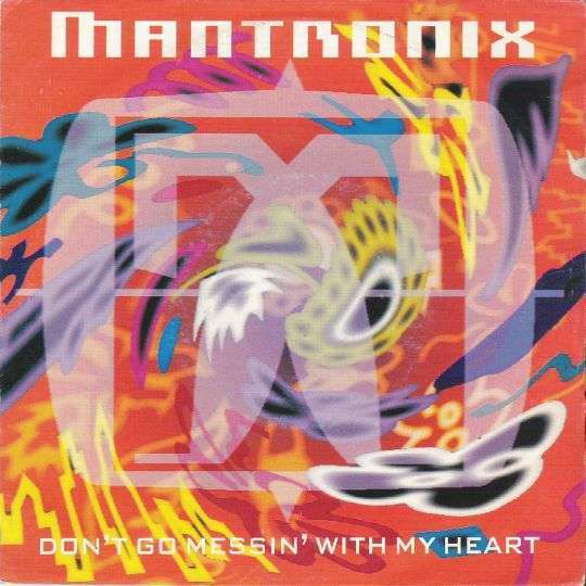 Coverafbeelding Don't Go Messin' With My Heart - Mantronix