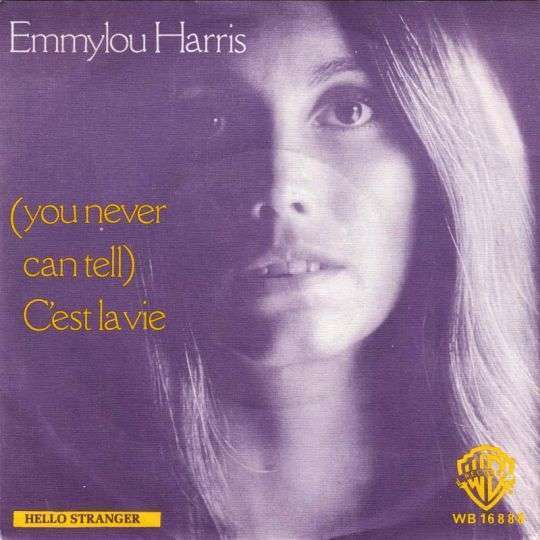Coverafbeelding Emmylou Harris - (You Never Can Tell) C'est La Vie
