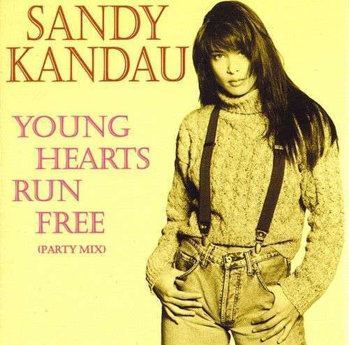 Coverafbeelding Sandy Kandau - Young Hearts Run Free (Party Mix)