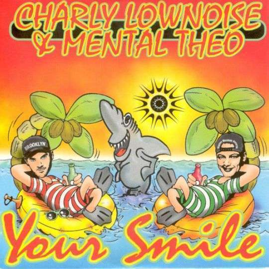 Coverafbeelding Charly Lownoise & Mental Theo - Your Smile