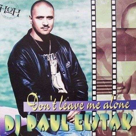 Coverafbeelding Don't Leave Me Alone - Dj Paul Elstak