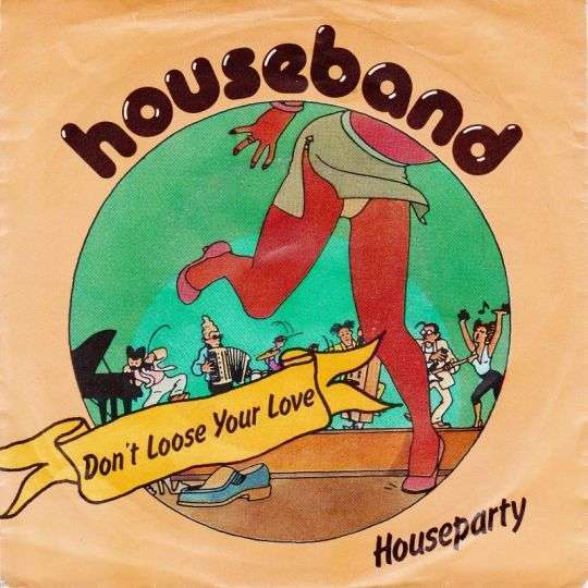 Coverafbeelding Don't Loose Your Love - Houseband