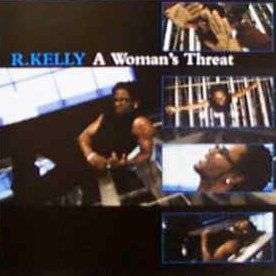 Coverafbeelding A Woman's Threat/ Feelin' On Yo Booty - R. Kelly