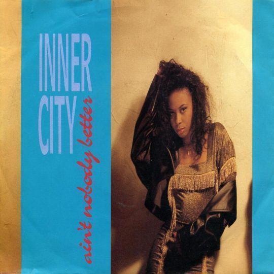 Coverafbeelding Inner City - Ain't Nobody Better