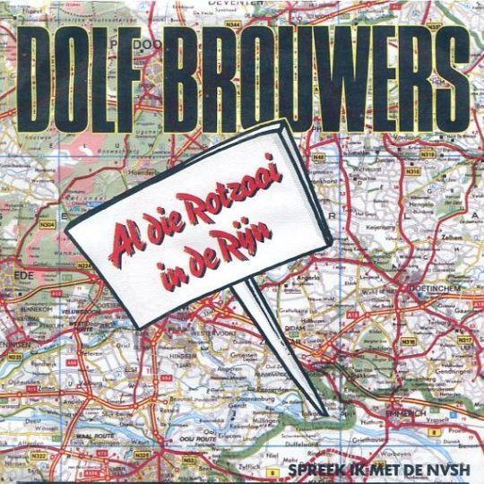 Coverafbeelding Dolf Brouwers - Al Die Rotzooi In De Rijn