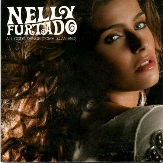 Coverafbeelding All Good Things (Come To An End) - Nelly Furtado