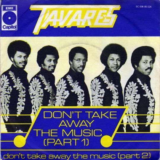Coverafbeelding Don't Take Away The Music - Tavares