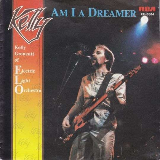 Coverafbeelding Kelly : Kelly Groucutt of Electric Light Orchestra - Am I A Dreamer