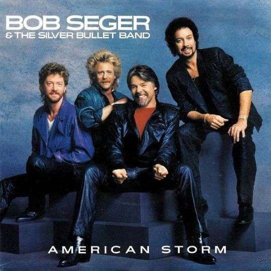 Coverafbeelding American Storm - Bob Seger & The Silver Bullet Band